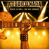 Rock n Roll en Mis Venas by A Todo o Nada Rock