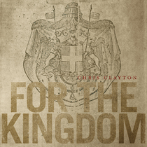 For The Kingdom by Chris Clayton