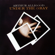 Under the Gray by Arthur Alligood