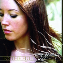 To The Full EP by Amy Graham