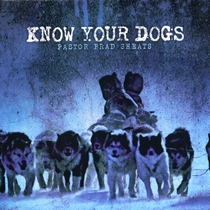 Know Your Dogs by Brad Sheats