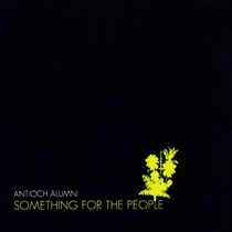 Something For The People Vol:1 by Antioch Alumni