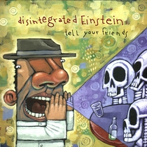 Tell Your Friends by Disintegrated Einstein