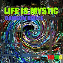 Life is Mystic by Dameon Bruce