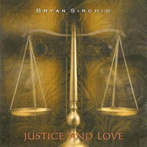 Justice and Love by Bryan Sirchio