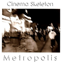 Metropolis by Cinema Skeleton