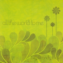 All The World To Me by Billy and Cindy Foote