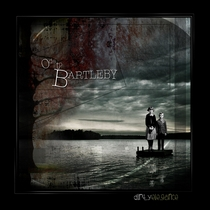 Ode To Bartleby by Dirty Elegance