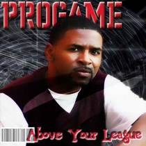 Above Your League by Progame