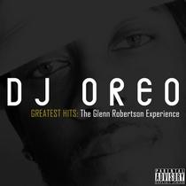 The Glenn Robertson Experience by DJ Oreo