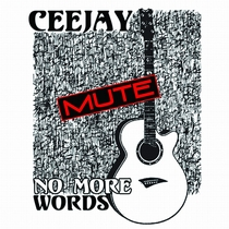 No More Words by Ceejay