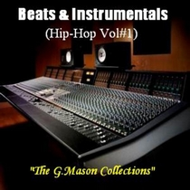 Beats & Instrumentals (Hip Hop Vol#1) by The G.Mason Collections