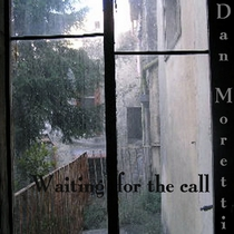 Waiting for the Call by Dan Moretti