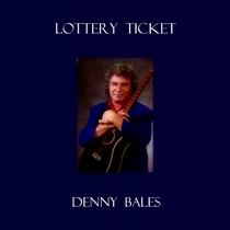 Lottery Ticket by Denny Bales