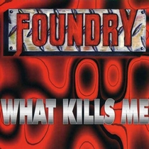 What Kills Me by Foundry