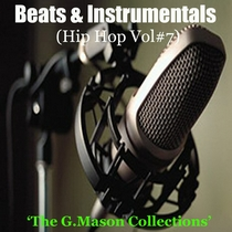 Beats & Instrumentals (Hip Hop Vol#7) by The G.Mason Collections