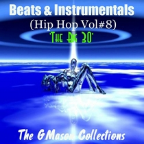 Beats & Instrumentals - The Big 30 (Hip Hop Vol#8) by The G.Mason Collections