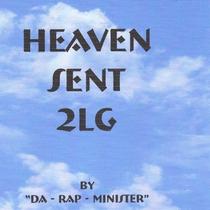 Heaven Sent 2LG by Da Rap Minister