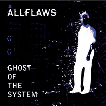 Ghost Of The System by Allflaws