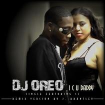 I C U Daddy by DJ OreO