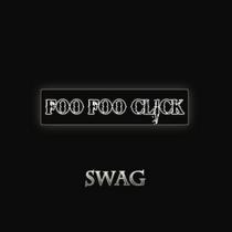 Swag by Foo Foo Click