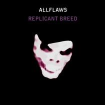 Replicant Breed by Allflaws