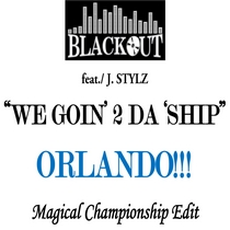 We Goin' 2 Da 'Ship - Orlando Magical Championship Edits by Blackout