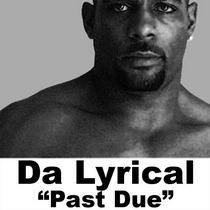 Past Due by Da Lyrical