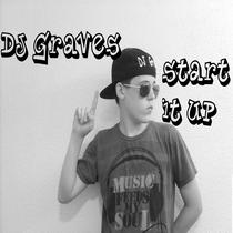 Start It Up by DJ Graves