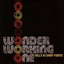 Wonder Working One by Billy and Cindy Foote