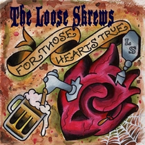 For Those Hearts True by The Loose Skrews