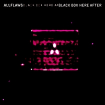 Black Box Here After by Allflaws