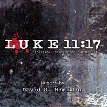 Luke 11:17 Original Television Soundtrack, Season 1 by David S. Hamilton