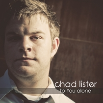 To You Alone by Chad Lister