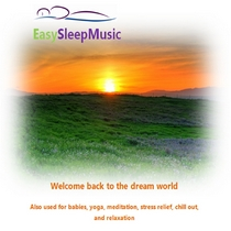 Easy Sleep Music - For Babies, Yoga, Meditation, Stress Relief, Chill Out, and Relaxation by Easy Sleep Music