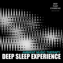 Deep Sleep Experience by Ambient Music Therapy