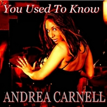 You Used To Know by Andrea Carnell