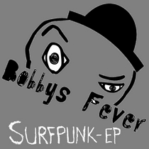 Bobbys Fever - Surfpunk EP by Bobbys Fever