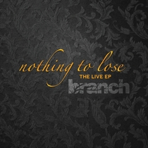 Nothing To Lose by Branch