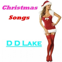 Christmas Songs by D D Lake