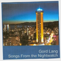 Songs From the Nightwatch by Gord Lang