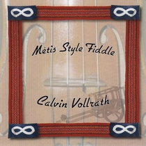 Metis Style Fiddle by Calvin Vollrath
