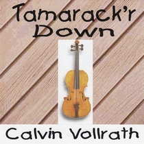 Tamarack'r Down by Calvin Vollrath