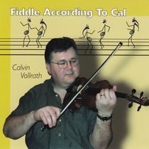 Fiddle According to Cal by Calvin Vollrath