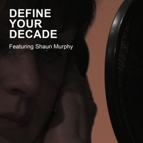 Define Your Decade by Shaun Murphy