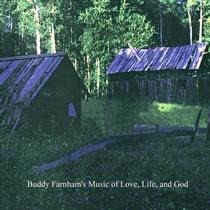 Buddy Farnham's Music of Love, Life, and God by Buddy Farnham
