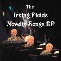 The Irving Fields Novelty Songs EP by Irving Fields