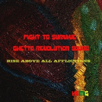 Fight  To Survive by Ghetto Revolution Sound