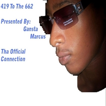 419 To The 662 by Gansta Marcus