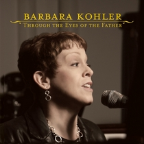 Through the Eyes of the Father by Barbara Kohler